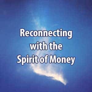 Reconnecting with the Spirit of Money - by Inelia Benz