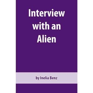 Interview Alien | Ascension | What is God? | Inelia Benz